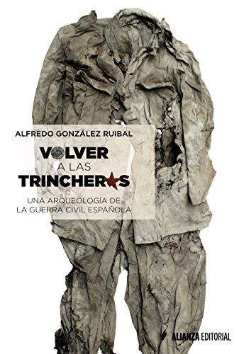 Volver a las trincheras: una arqueología de la guerra civil española
