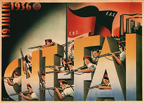 La guerra civil española 1936-39 propaganda 18 de julio publicado por la federación anarquista cnt iberan y la confederación nacional del trabajo polarmk 250gsm art tarjeta a3 póster