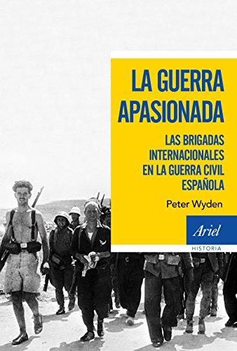 La guerra apasionada: las brigadas internacionales en la guerra civil española