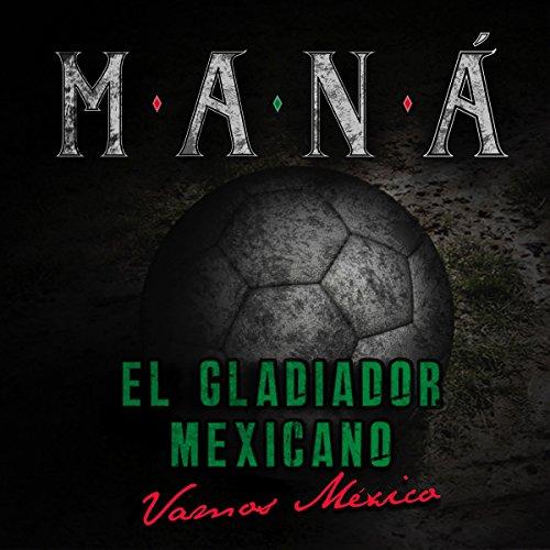 El gladiador mexicano