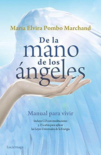 De la mano de los ángeles: manual para vivir
