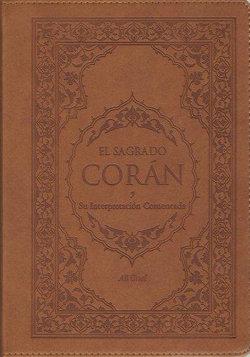 El sagrado coran y su interpretacion comentada/the qur'an with annotated interpretation