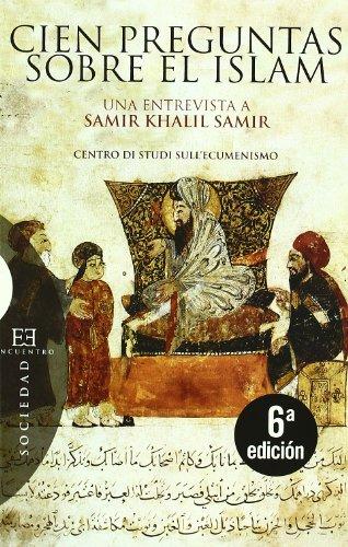 Cien preguntas sobre el islam: una entrevista a samir khalil samir realizada por giorgio paolucci y camille eid