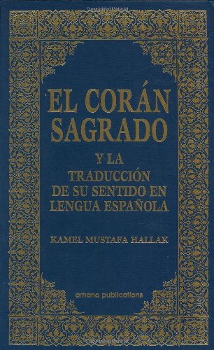 El coran sagrado y la traduccion de su sentido en lengua espanola spanish qur'an with arabic text