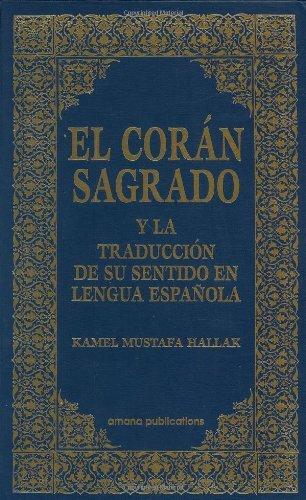 El coran sagrado y la traduccion de su sentido en lengua espanola