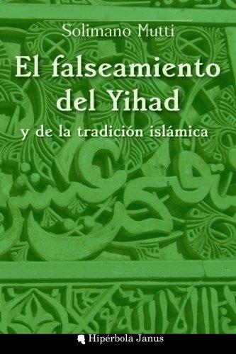 El falseamiento del yihad y de la tradición islámica