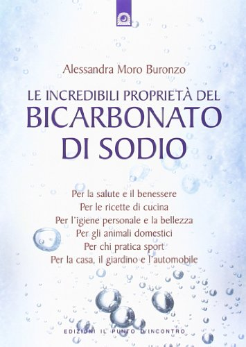 Le incredibili proprietà del bicarbonato di sodio